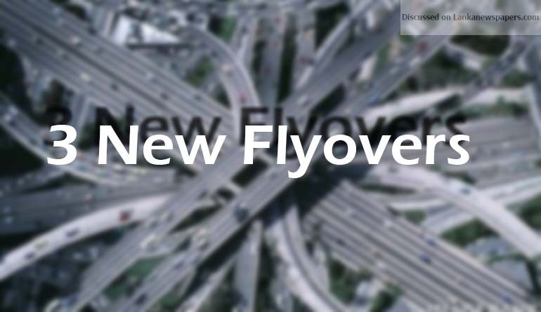 Sri Lanka News for Three new flyovers