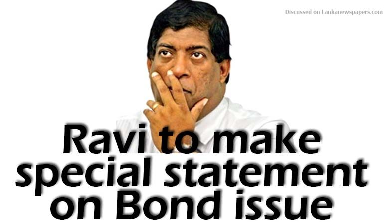 Sri Lanka News for Ravi to make special statement on Bond issue