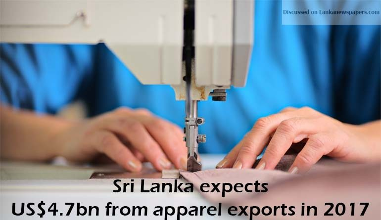 Sri Lanka News for Sri Lanka expects US$4.7bn from apparel exports in 2017