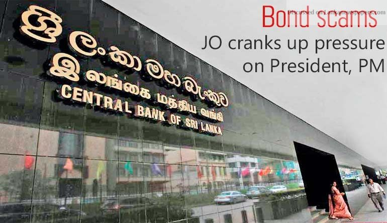 Sri Lanka News for Bond scams: JO cranks up pressure on President, PM