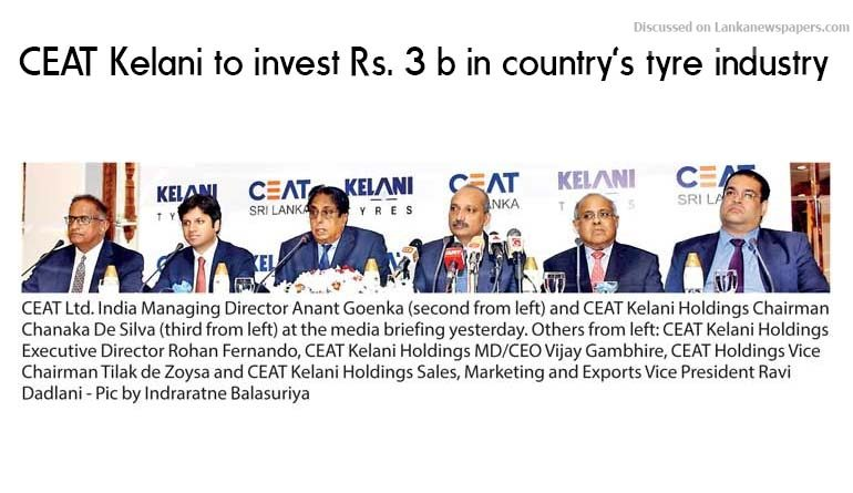 Sri Lanka News for CEAT Kelani to invest Rs. 3 b in country's tyre industry over next two years