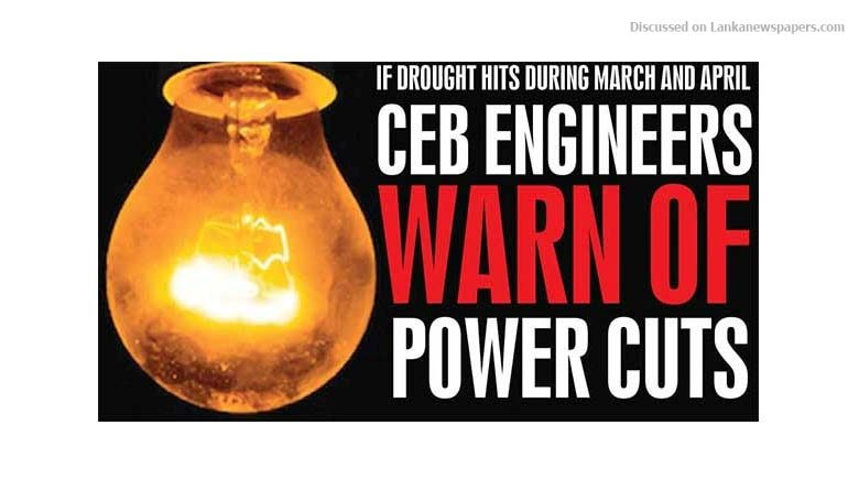 Sri Lanka News for If drought hits during March and April CEB engineers warn of power cuts