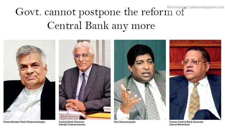 Sri Lanka News for Now that Bond Commission too has said it, Govt. cannot postpone the reform of Central Bank any more