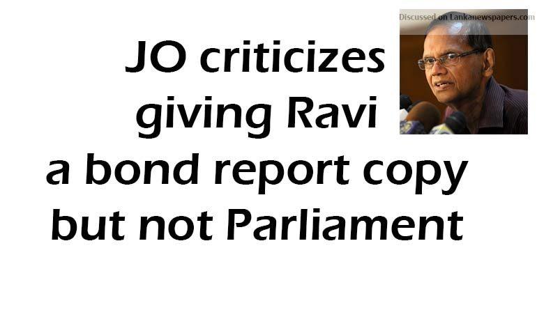 Sri Lanka News for JO criticizes giving Ravi a bond report copy but not Parliament