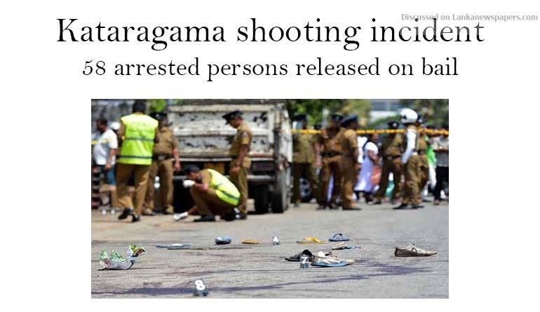 Sri Lanka News for Kataragama shooting incident :58 arrested persons released on bail