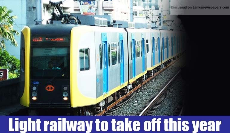 Sri Lanka News for Light railway to take off this year