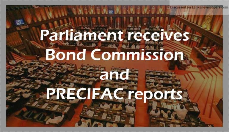 Sri Lanka News for Parliament receives Bond Commission and PRECIFAC reports