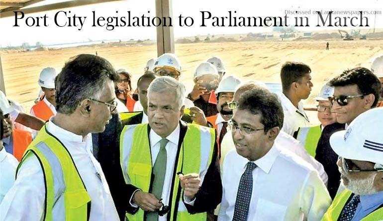Sri Lanka News for Port City legislation to Parliament in March