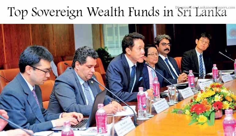 Sri Lanka News for Top Sovereign Wealth Funds in Sri Lanka to explore investment opportunities