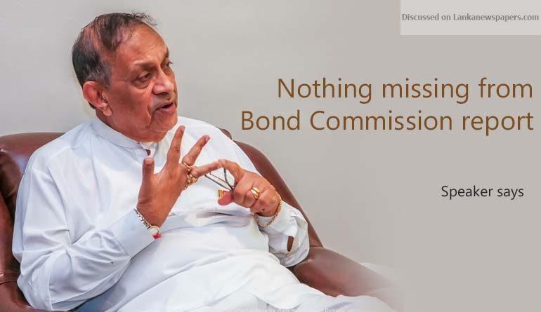 Sri Lanka News for Speaker says nothing missing from Bond Commission report