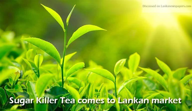 Sri Lanka News for Sugar Killer Tea comes to Lankan market