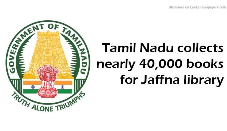 Sri Lanka News for Tamil Nadu collects nearly 40,000 books for Jaffna library