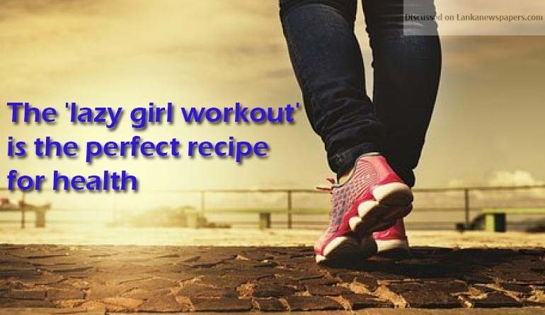 Sri Lanka News for The 'lazy girl workout' is the perfect recipe for health