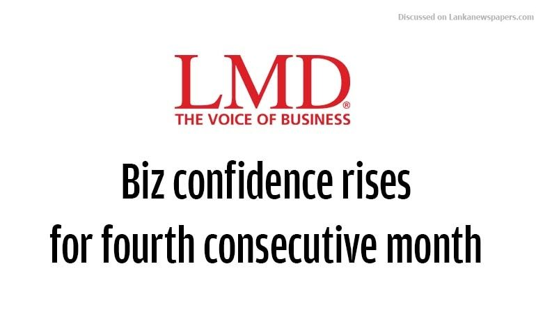 Sri Lanka News for Biz confidence rises for fourth consecutive month