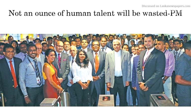 Sri Lanka News for Not an ounce of human talent will be wasted-PM