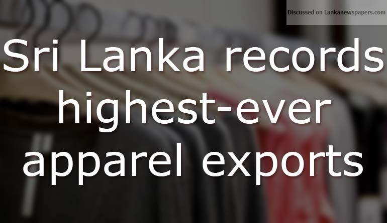 Sri Lanka News for Sri Lanka records highest-ever apparel exports