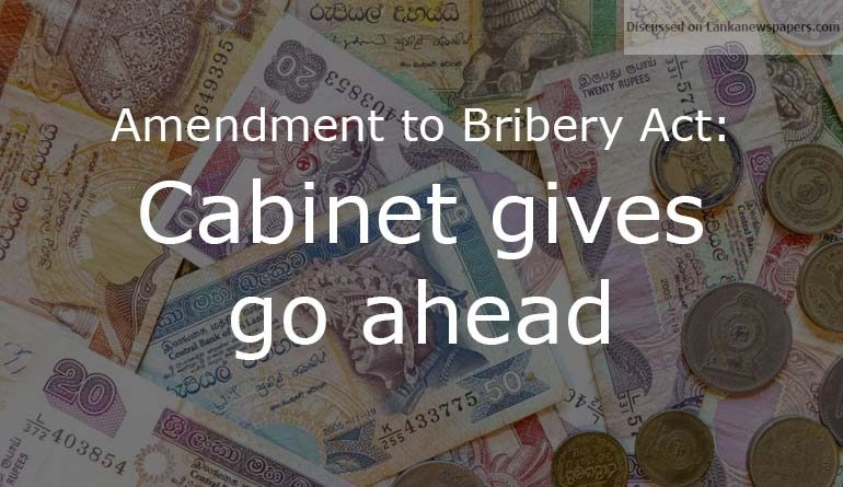 Sri Lanka News for Amendment to Bribery Act:Cabinet gives go ahead