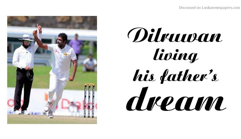 Sri Lanka News for Dilruwan — living his father's dream