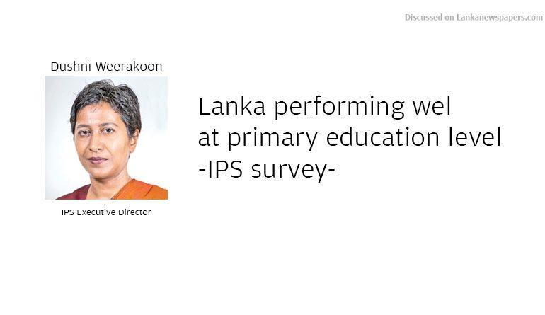 Sri Lanka News for Lanka performing well at primary education level-IPS survey