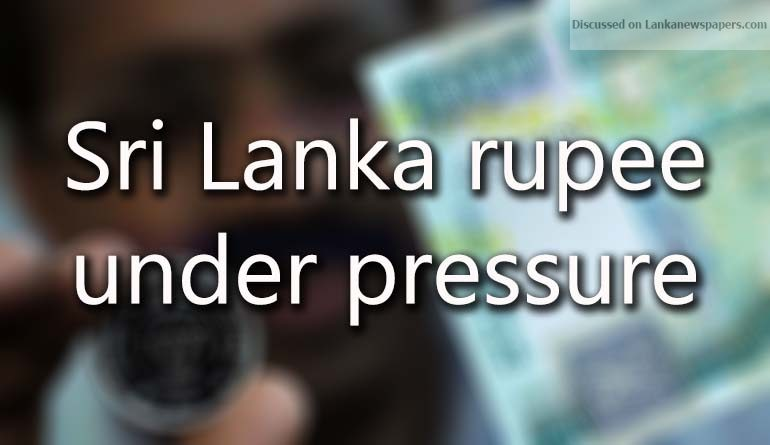Sri Lanka News for Sri Lanka rupee under pressure, hits record low last week
