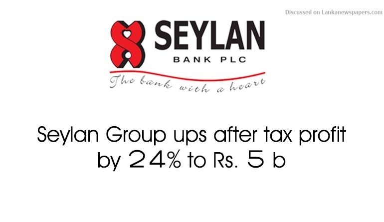 Sri Lanka News for Seylan Group ups after tax profit by 24% to Rs. 5 b
