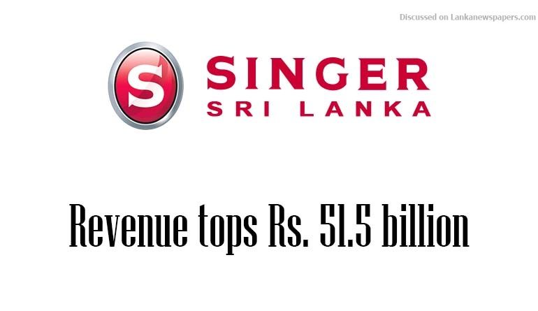 Sri Lanka News for Singer revenue tops Rs. 51.5 billion despite tough business conditions