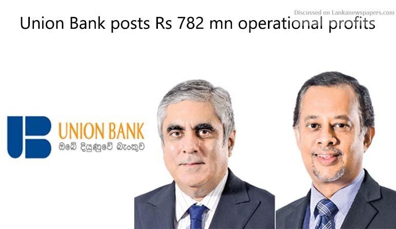 Sri Lanka News for Union Bank posts Rs 782 mn operational profits