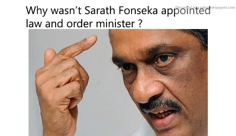 Sri Lanka News for Why wasn't Sarath Fonseka appointed law and order minister ?