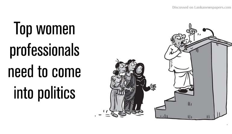 Sri Lanka News for Top women professionals need to come into politics