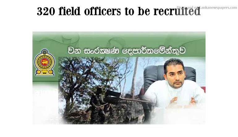 Sri Lanka News for 320 field officers to be recruited to Mahaweli Development and environment Ministry