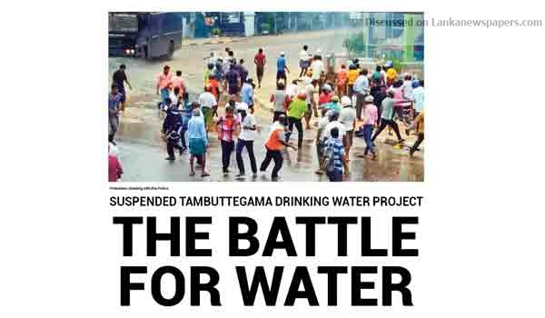 Sri Lanka News for Suspended Tambuttegama Drinking Water Project The battle for water
