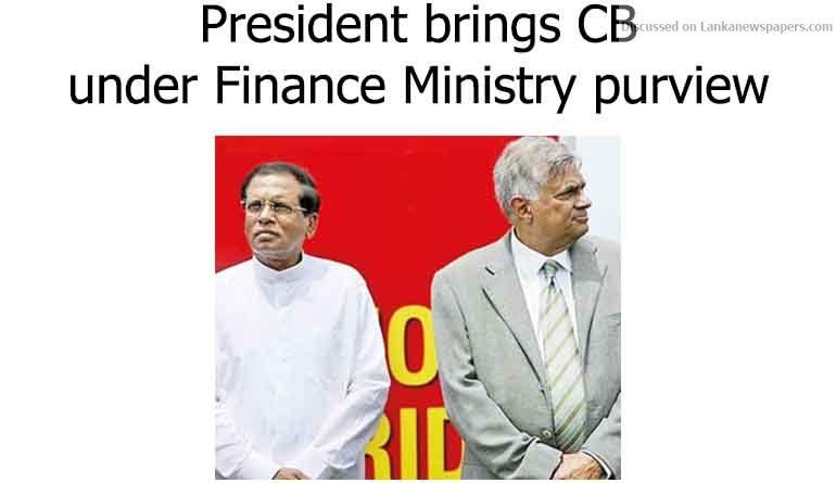 Sri Lanka News for President brings CB under Finance Ministry purview