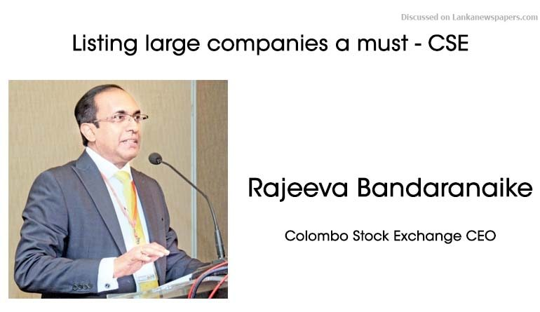 Sri Lanka News for Listing large companies a must – CSE