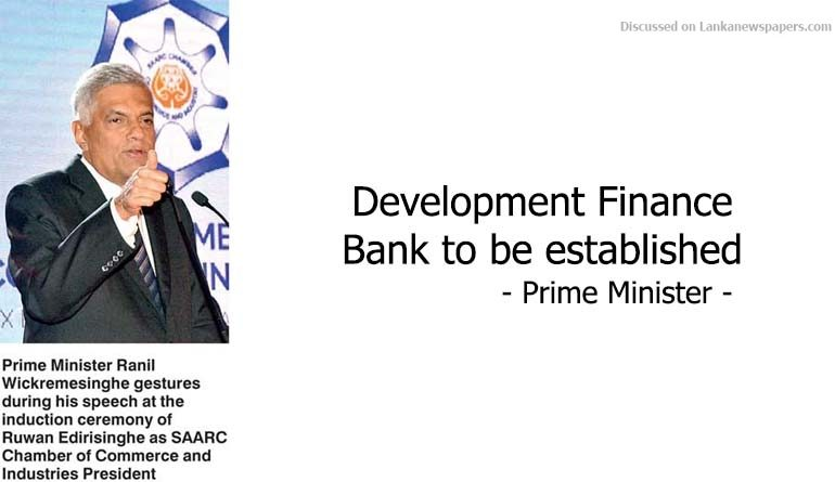 Sri Lanka News for Development Finance Bank to be established – Prime Minister