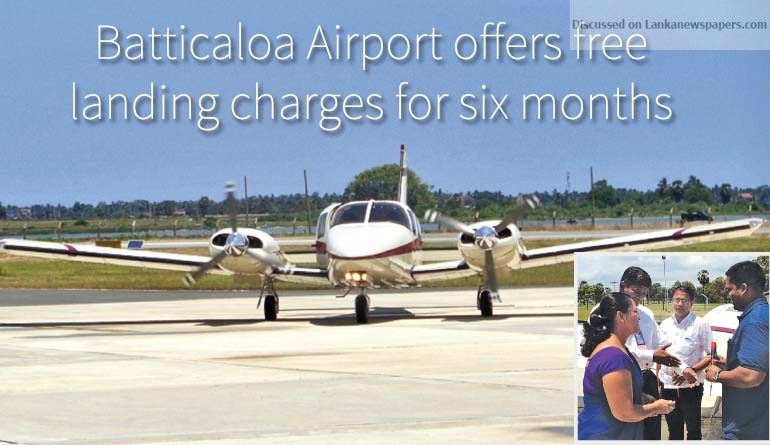 Sri Lanka News for Batticaloa Airport offers free landing charges for six months