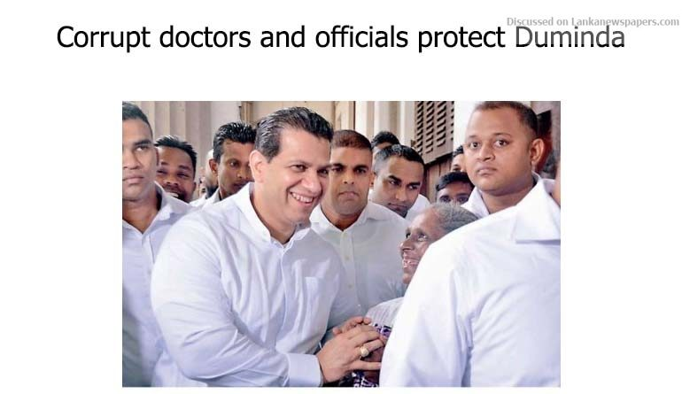 Sri Lanka News for Corrupt doctors and officials protect Duminda