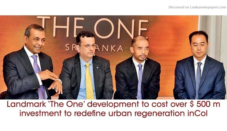 Sri Lanka News for Landmark 'The One' development to cost over $ 500 m investment to redefine urban regeneration in Col
