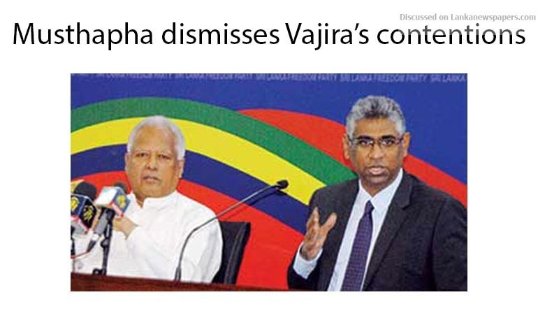 Sri Lanka News for Musthapha dismisses Vajira's contentions as being due to lack of legal knowledge