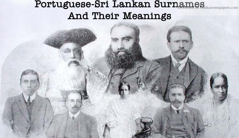 Sri Lanka News for Portuguese-Sri Lankan Surnames And Their Meanings
