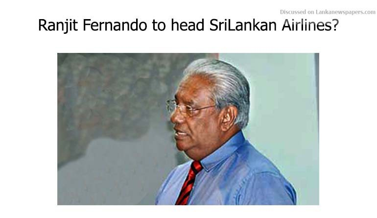 Sri Lanka News for Ranjit Fernando to head SriLankan Airlines?