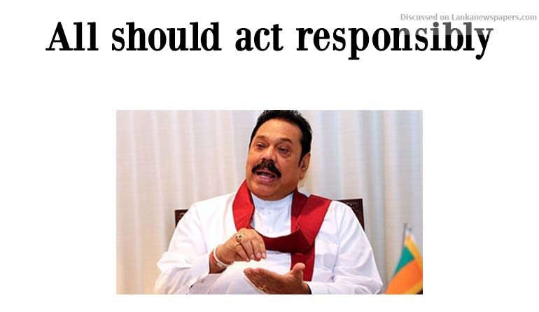 Sri Lanka News for Digana incident: MR says all should act responsibly