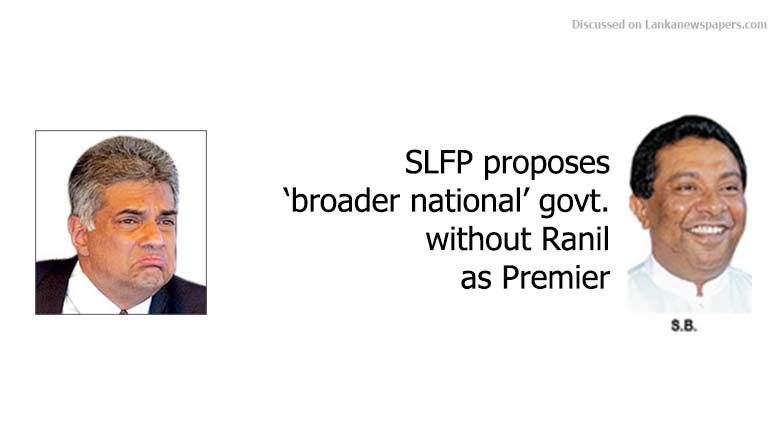 Sri Lanka News for SLFP proposes 'broader national' govt. without Ranil as Premier