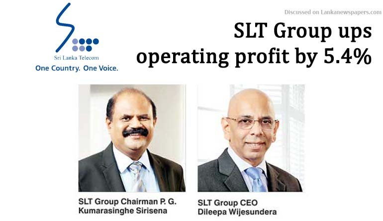 SLT Group ups operating profit by 5 4%, increasing