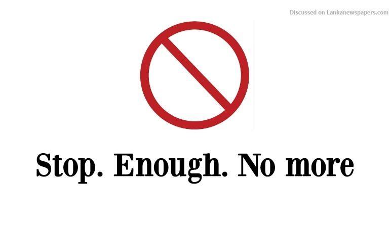 Sri Lanka News for Stop. Enough. No more