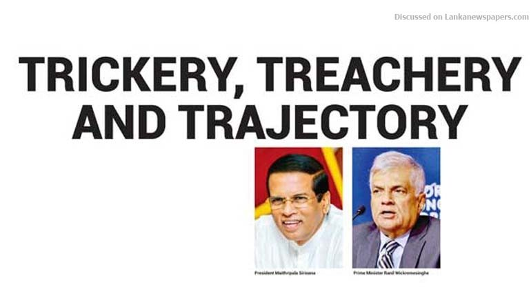 Sri Lanka News for Trickery, treachery and trajectory