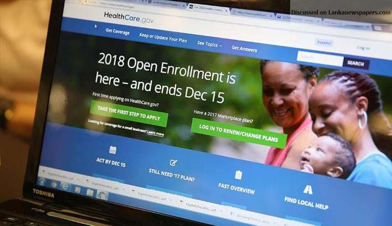 Sri Lanka News for Nearly 11.8 million signed up for Obamacare for 2018, but questions arise for next year
