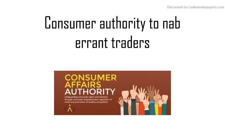 Sri Lanka News for Consumer authority to nab errant traders