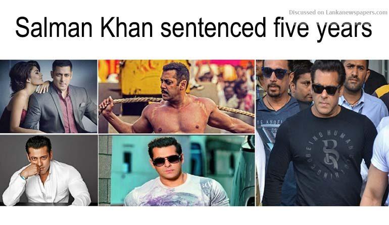 Sri Lanka News for Bollywood star Salman Khan sentenced to five years in jail