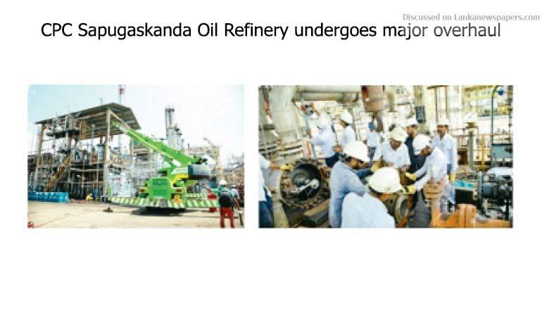 Sri Lanka News for CPC Sapugaskanda Oil Refinery undergoes major overhaul