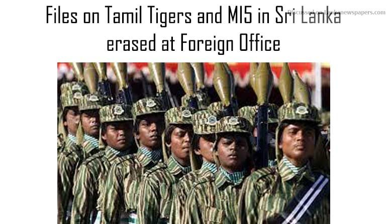 Sri Lanka News for Files on Tamil Tigers and MI5 in Sri Lanka erased at Foreign Office